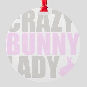 CRAZY BUNNY LADY 2 CLEAR copy Round Ornament