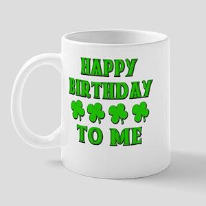Happy IRISH Birthday to Me Mug