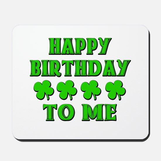 Happy IRISH Birthday to Me Mousepad