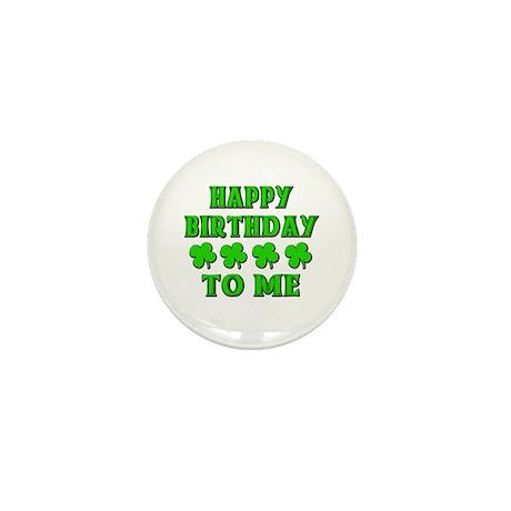 Happy IRISH Birthday to Me Mini Button