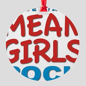 mean girls rock Round Ornament