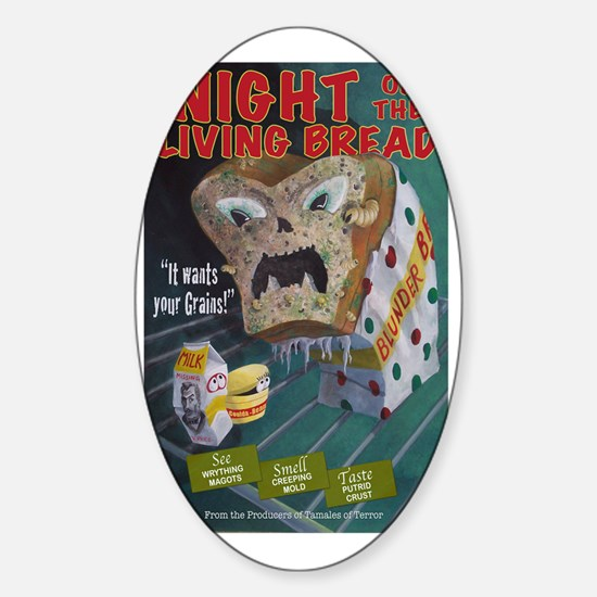 Night of the Living Bread Sticker (Oval)
