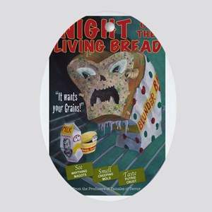 Night of the Living Bread Oval Ornament