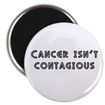Cancer Isn't Contagious Magnet