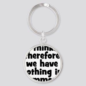 nothingincommon Round Keychain
