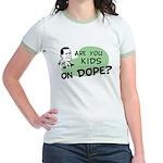 Are You Kids On Dope? Jr. Ringer T-Shirt