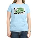 Are You Kids On Dope? Women's Pink T-Shirt