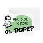 Are You Kids On Dope? Greeting Cards (Pk of 10