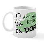 Are You Kids On Dope? Mug