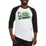 Are You Kids On Dope? Baseball Jersey