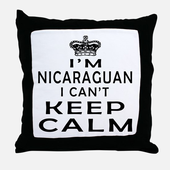 I Am Nicaraguan I Can Not Keep Calm Throw Pillow