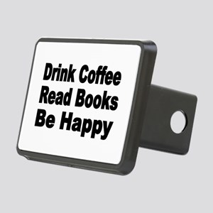 Drink Coffee,Read Books,Be Happy 2 Hitch Cover
