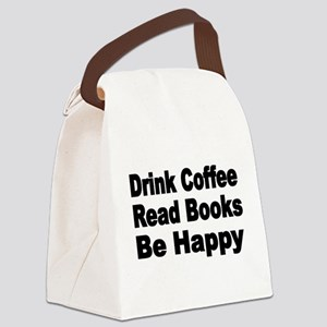 Drink Coffee,Read Books,Be Happy 2 Canvas Lunch Ba