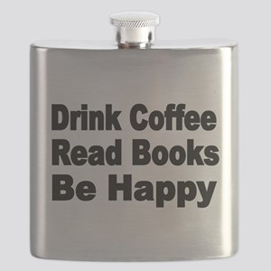 Drink Coffee,Read Books,Be Happy 2 Flask