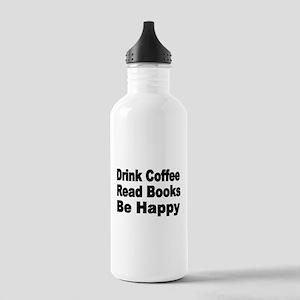 Drink Coffee,Read Books,Be Happy 2 Water Bottle