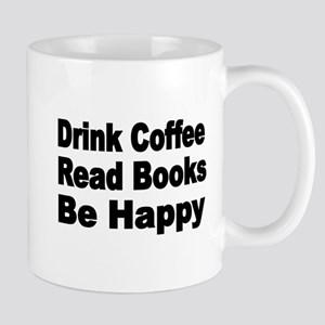 Drink Coffee,Read Books,Be Happy 2 Mugs