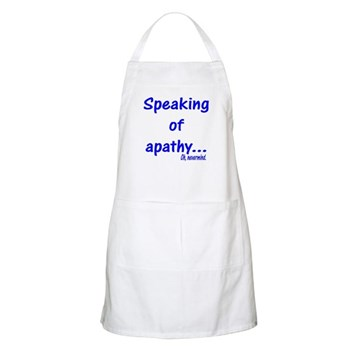Speaking of Apathy BBQ Apron
