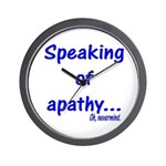 Speaking of Apathy Wall Clock