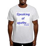 Speaking of Apathy Ash Grey T-Shirt