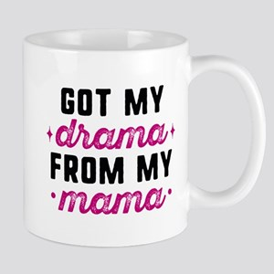 Got My Drama From My Mama Mug