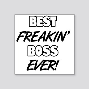 "Best Freakin' Boss Ever Square Sticker 3"" x 3"""