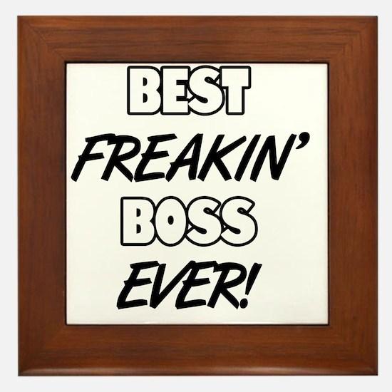 Best Freakin' Boss Ever Framed Tile
