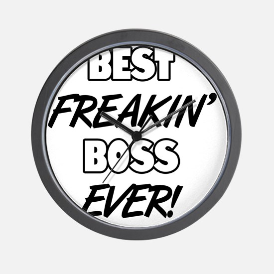 Best Freakin' Boss Ever Wall Clock