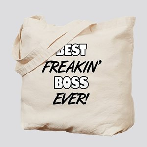 Best Freakin' Boss Ever Tote Bag