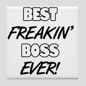 Best Freakin' Boss Ever Tile Coaster