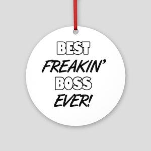 Best Freakin' Boss Ever Round Ornament
