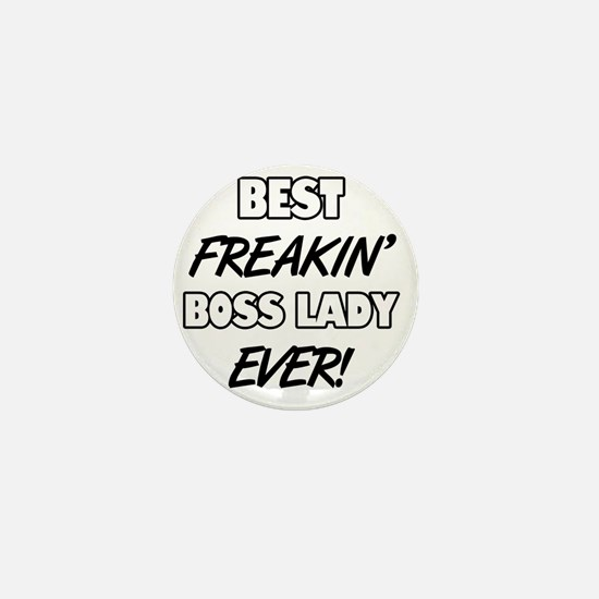 Best Freakin' Boss Lady Ever Mini Button