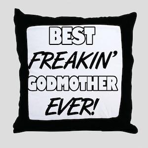 Best Freakin' Godmother Ever Throw Pillow