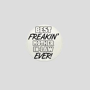 Best Freakin' Mother-In-Law Ever Mini Button