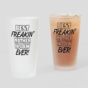 Best Freakin' Mother-In-Law Ever Drinking Glass