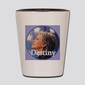 Hillary Destiny Shot Glass