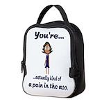 Youre kind of a PITA Neoprene Lunch Bag