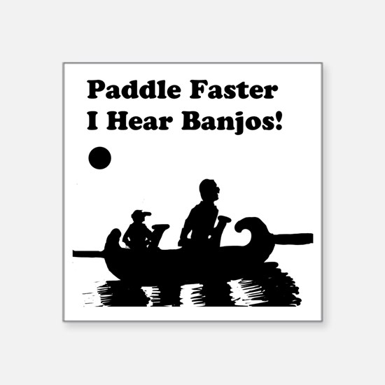 "I hear banjos Square Sticker 3"" x 3"""