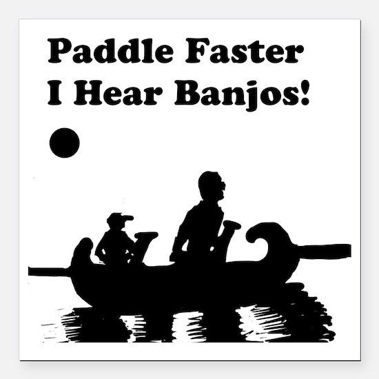 "I hear banjos Square Car Magnet 3"" x 3"""