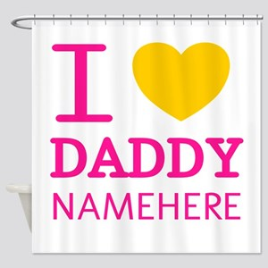 Personalized Name I Heart Daddy Shower Curtain