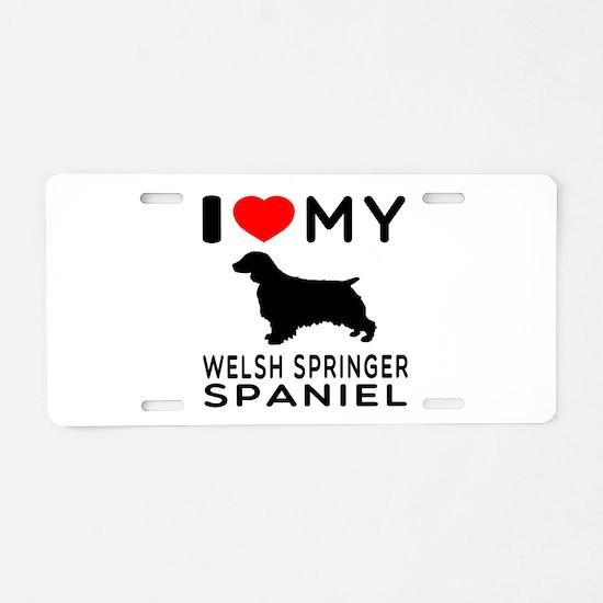 I love My Welsh Springer Spaniel Aluminum License