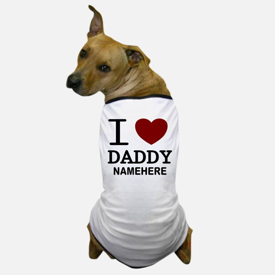 Personalized Name I Heart Daddy Dog T-Shirt