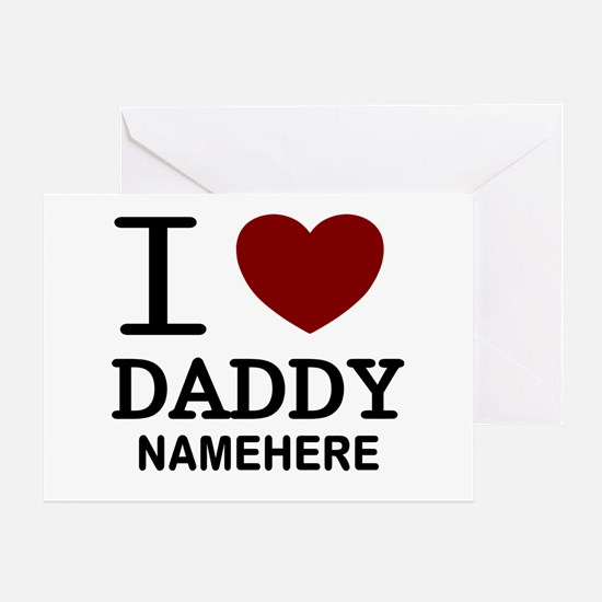 Personalized Name I Heart Daddy Greeting Card