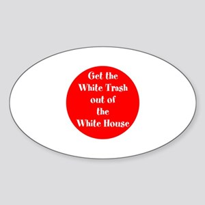Get the White trash out of the White House Sticker