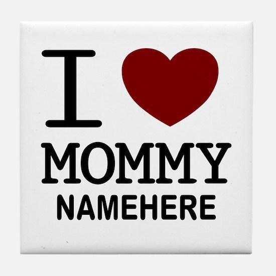 Personalized Name I Heart Mommy Tile Coaster