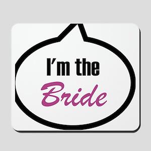 Im_the_bride Mousepad