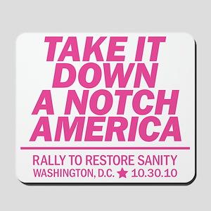 Take it down a notch pink Mousepad