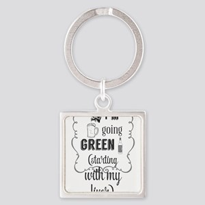 I'm going green (starting with my liver) Keychains