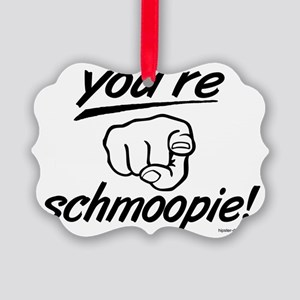 no_youre_schmoopie_with_finger Picture Ornament