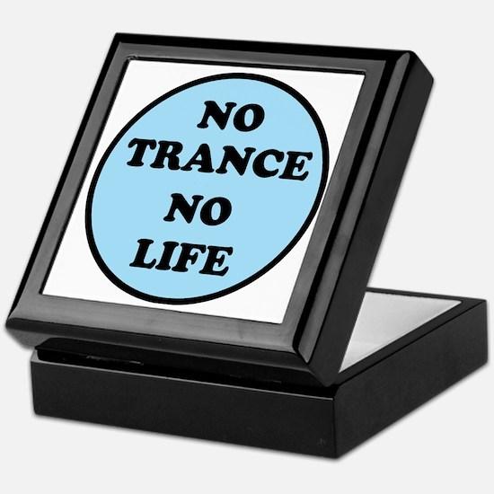 NO TRANCE NO LIFED Keepsake Box
