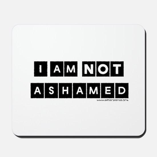 I'm Not Ashamed Mousepad
